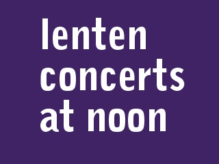 St. David's Lenten Concerts at Noon: Choral Favorites with Ars Longa