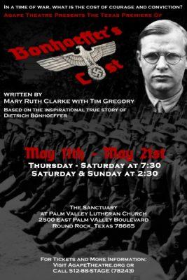 Bonhoeffer's Cost - The Texas Premiere by Agape Theatre