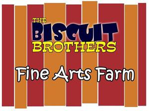 The Biscuit Brothers Fine Arts Farm